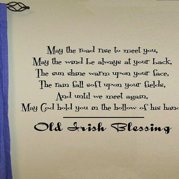 vinyl wall decal quote May the road rise to meet you.... old Irish blessing