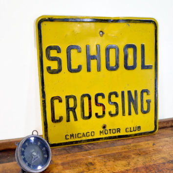 Vintage Street Sign, Chicago Motor Club Sign, School Crossing Sign, Road Sign, AAA, School Safety Patrol