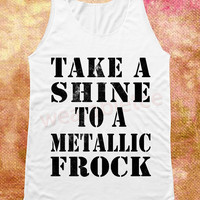 Take A Shine To A Metallic Frock Shirt Text Shirt Women Tank Top Women Shirts Unisex Shirts Women Sleeveless Shirts