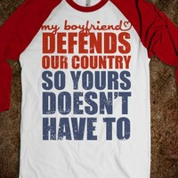 My Boyfriend Defends Our Country (So Yours Doesn'T Have To) (Baseba... |