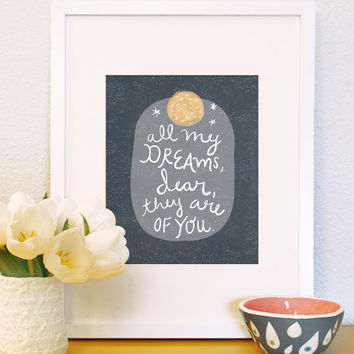 All My Dreams Are of You 8x10 11x14 11x15 art print illustration handwritten quote children family nursery moon love bed baby