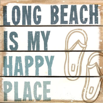 Long Beach Is My Happy Place - Weathered Coastal Plank Board Sign 6-in