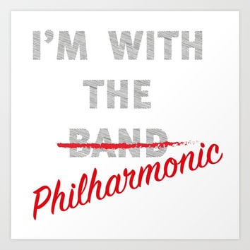 I'm with the philharmonic // I'm with the cooler band Art Print by Camila Quintana S