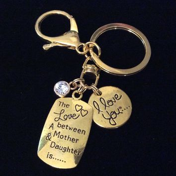 The Love Between a Mother and a Daughter FOB Keychain Gold Key Chain Meaningful Gift I Love You