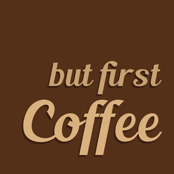 but first coffee 8 x 10 funny modern kitchen art print Choose Colors SALE buy 2 get 3