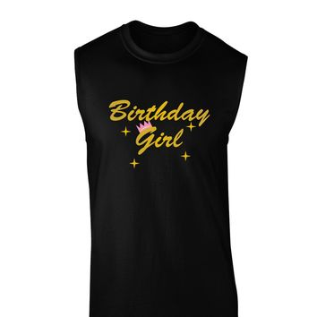 Birthday Girl Text Dark Muscle Shirt  by TooLoud