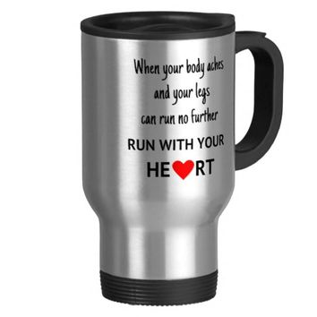 Run with your heart stainless steel travel mug