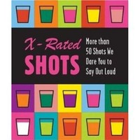 X-Rated Shots: More than 50 Shots We Dare You to Say Out Loud (Running Press Miniature Editions): Paul Knorr, Katie Greczylo, Gilbert King: 9780762418633: Amazon.com: Books