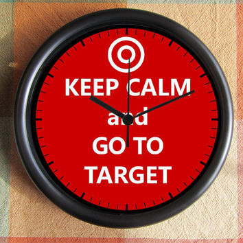 KEEP CALM and go to TARGET 10 inch Resin Wall Clock Under 25.00