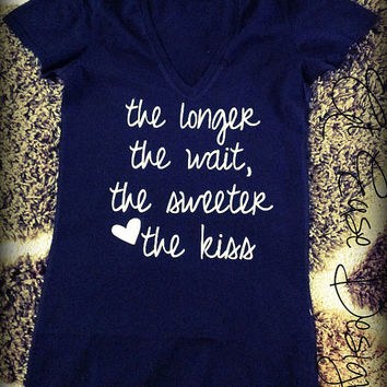 longer the wait sweeter the kiss. military tshirt clothing. usmc usaf navy army uscg