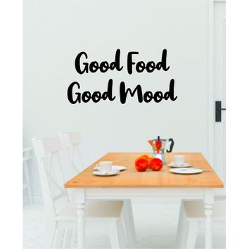 Good Food Good Mood V2 Quote Decal Sticker Wall Vinyl Art Wall Room Decor Funny Inspirational Teen Kitchen Mom Girls