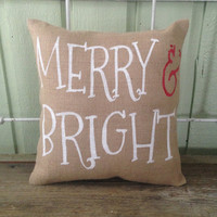 "Christmas Burlap Pillow-  ""Merry & Bright""- Christmas Gift, Christmas Decor - Hostess Gift"