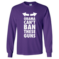 Obama Cannot Ban These Guns - Long Sleeve T-Shirt