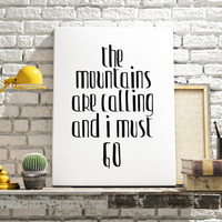 "Climb Quote For Climbers ""The Mountains Are Calling And I Must Go"" Wall decor Home art Inspirational poster Gift Idea Travel Poster Travel"