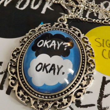 Okay, Okay - The Fault in Our Stars, by John Green - Literary Book Quote Pendant Necklace