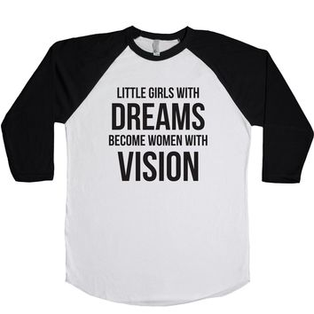 Little Girls With Dreams Become Women With Vision Unisex Baseball Tee