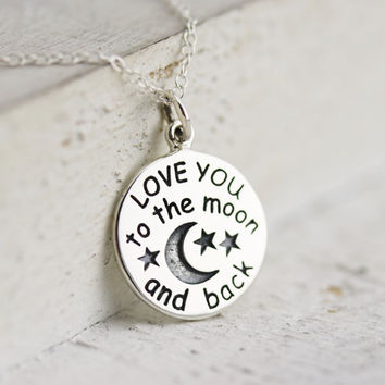 Love You to the Moon and Back Necklace -Sterling Silver Love You to the Moon Pendant -Love You to the Moon Quote -Love Jewelry-Love Necklace