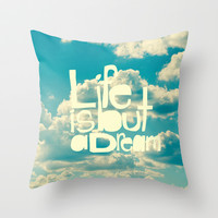 Life is But a Dream Throw Pillow by Beth Thompson