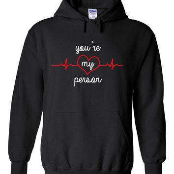 "Grey's Anatomy TV Show ""You're My Person"" Hoodie Sweatshirt"