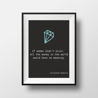 Aristotle Onassis famous quote on money and women  typography print black and white wall art decor (from US Letter and A4 up to A0 size)