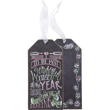 It's The Most Wonderful Time Of The Year - Because People Come Over Bearing Wine in Wooden Chalk Art Bottle Tag
