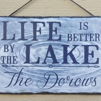 Handmade and Customizable Slate Home Sign - Personalized Life is Better by the Lake Plaque