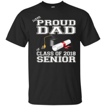 Mens Super Proud Dad Of A Class Of 2018 Senior T-Shirt_Black