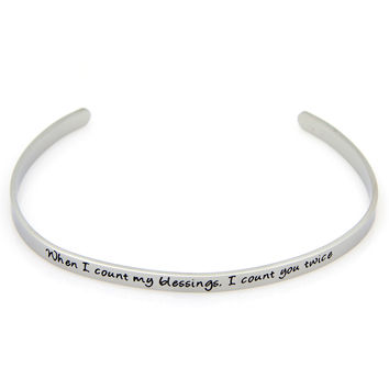When I Count My Blessings, I Count You…Etched Stainless Steel Bracelet
