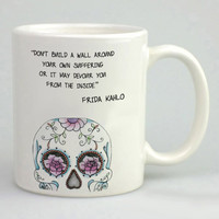 Frida Kahlo Sugar Skull Quote Mug, Tea Mug, Coffee Mug