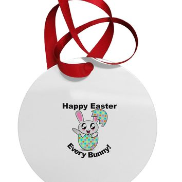 Happy Easter Every Bunny Circular Metal Ornament by TooLoud