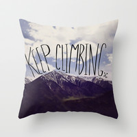 Keep Climbing Throw Pillow by Leah Flores