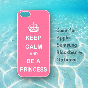 Keep Calm Be Princess for iphone 5 case, iphone 4 case, ipod touch, ipod case, Samsung S3 case / s4 / note 2 case, blackberry case Z10 Q10