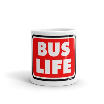 BUS LIFE Road Sign Mug
