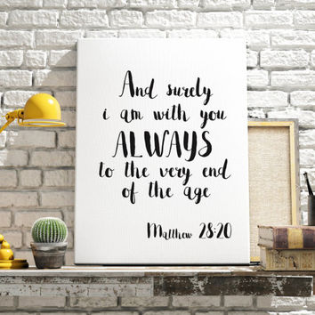 Printable Bible verse Scripture print wall art decor poster And surely I am with you always Matthew 28:20 digital Poster INSTANT DOWNLOAD
