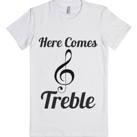 here comes treble-Female White T-Shirt
