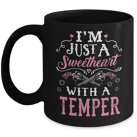 I'm Just A Sweetheart With A Temper Mug