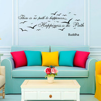 There is no path to happiness Buddha Quote Wall Decal Vinyl Sticker Wall Decor Home Interior Design Art VK10