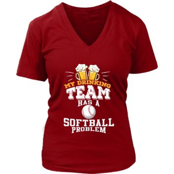 Women's My Drinking Team Has A Softball Problem V-Neck T-Shirt - Funny Gift