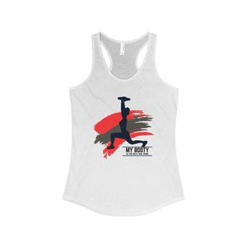 My Booty Is The Next Big Thing - Women's Ideal Racerback Tank