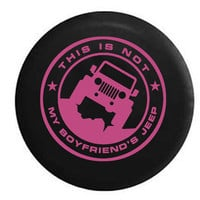 This is NOT My Boyfriend's Jeep Girl Ladies Wrangler , Jeep, RV, Camper, Spare, Tire, Cover
