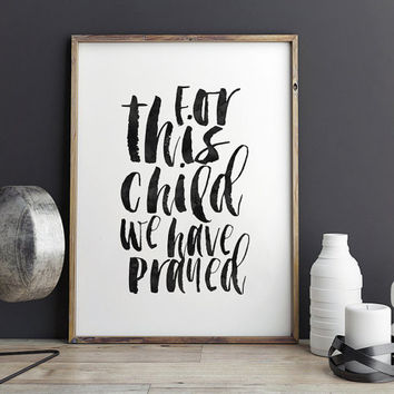 1 SAMUEL 1:27, For This Child We Have Prayed, Watercolor Brush, Kids Room Decor,Nursery Decor,Bible Verse,Scripture Art,Black And White