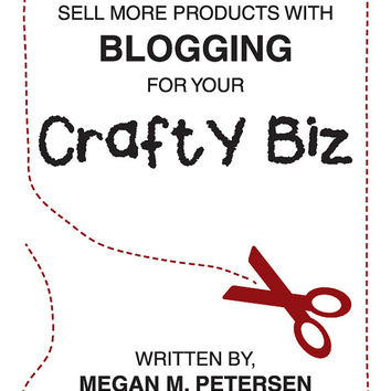 eBook: Sell More Products with BLOGGING for Your Crafty Biz