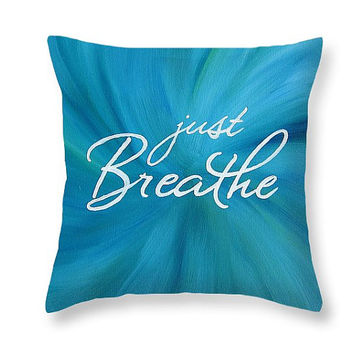 Just Breathe Quote Pillow Case Aqua Pillow - Aqua Decorative Pillows Zen Decor Yoga Pillow - Art Pillow Bedroom Decor Zen Room Relax Pillow