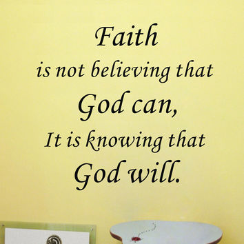 Faith Is Knowing That God Will Vinyl Wall Art Quote Sticker
