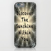 Discover the Sunshine Within You iPhone & iPod Case by Gwendalyn Abrams