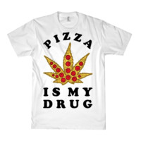 PIZZA IS MY DRUG TEE