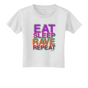 Eat Sleep Rave Repeat Color Toddler T-Shirt by TooLoud
