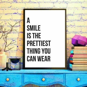'A Smile Is The Prettiest Thing You Can Wear' Printable Wall Art