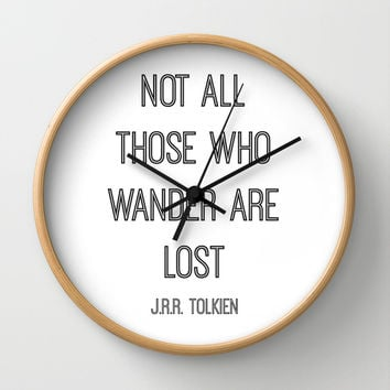 Not All Those Who Wander Are Lost Wall Clock by StricklenPress