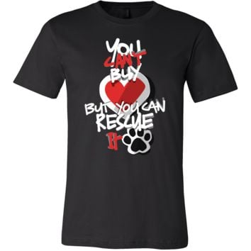 You Can't Buy Love But You Can Rescue It Animal T Shirt